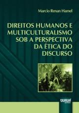 Capa do livro: Direitos Humanos e Multiculturalismo sob a Perspectiva da �tica do Discurso, Marcio Renan Hamel