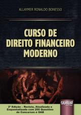 Capa do livro: Curso de Direito Financeiro Moderno - Com 200 Questões de Concursos e OAB, Allaymer Ronaldo Bonesso