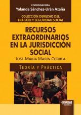 Capa do livro: Recursos Extraordinarios en la Jurisdicción Social, José María Marín Correa