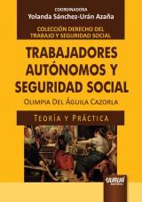 Capa do livro: Trabajadores Autónomos y Seguridad Social, Olimpia Del Águila Cazorla