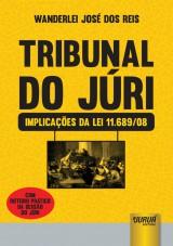 Capa do livro: Tribunal do Júri - Implicações da Lei 11.689/08, Wanderlei José dos Reis