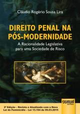 Capa do livro: Direito Penal na P�s-Modernidade - A Racionalidade Legislativa para uma Sociedade de Risco - 2� Edi��o - Revista e Atualizada com a Nova Lei do Feminic�dio - Lei 13.104 de 09.03.2015, Cl�udio Rog�rio Sousa Lira