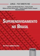 Capa do livro: Superendividamento no Brasil, Organizadores: Antônio José Maristrello Porto, Cássio Cavalli, Melina de Souza Rocha Lukic e Patrícia Regina Pinheiro Sampaio