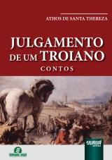 Capa do livro: Julgamento de um Troiano - Contos, Athos de Santa Thereza