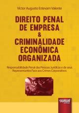 Capa do livro: Direito Penal de Empresa & Criminalidade Econômica Organizada, Victor Augusto Estevam Valente