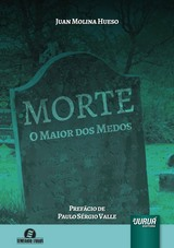 Capa do livro: Morte - O Maior dos Medos - Pref�cio de Paulo S�rgio Valle, Juan Molina Hueso
