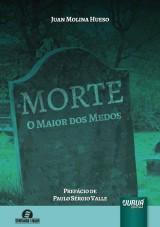 Capa do livro: Morte - O Maior dos Medos - Prefácio de Paulo Sérgio Valle, Juan Molina Hueso