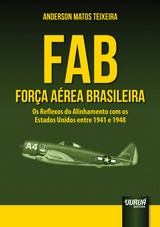 Capa do livro: FAB - Força Aérea Brasileira, Anderson Matos Teixeira