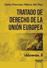Capa do livro: Tratado de Derecho de la Unión Europea - Volumen II, Carlos Francisco Molina del Pozo