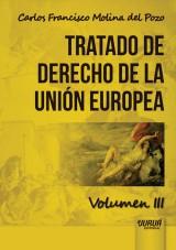 Capa do livro: Tratado de Derecho de la Unión Europea - Volumen III, Carlos Francisco Molina del Pozo