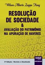 Capa do livro: Resolução de Sociedade & Avaliação do Patrimônio na Apuração de Haveres, Wilson Alberto Zappa Hoog