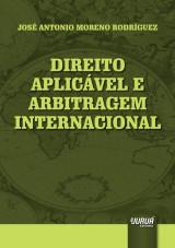 Capa do livro: Direito Aplicável e Arbitragem Internacional, José Antonio Moreno Rodríguez