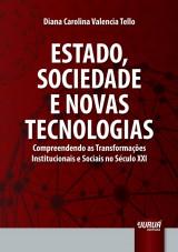 Capa do livro: Estado, Sociedade e Novas Tecnologias, Diana Carolina Valencia Tello