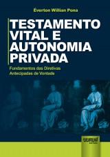 Capa do livro: Testamento Vital e Autonomia Privada - Fundamentos das Diretivas Antecipadas de Vontade, �verton Willian Pona