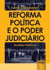 Capa do livro: Reforma Política e o Poder Judiciário, Gabriela Soares Balestero