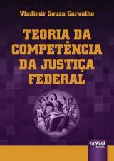 Capa do livro: Teoria da Compet�ncia da Justi�a Federal, Vladimir Souza Carvalho