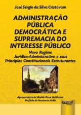 Capa do livro: Administração Pública Democrática e Supremacia do Interesse Público, José Sérgio da Silva Cristóvam