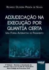 Capa do livro: Adjudicação na Execução por Quantia Certa - Uma Forma Alternativa de Pagamento, Ricardo Oliveira Pessôa de Souza