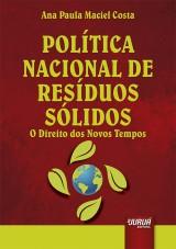 Capa do livro: Política Nacional de Resíduos Sólidos - O Direito dos Novos Tempos, Ana Paula Maciel Costa