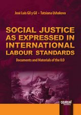 Capa do livro: Social Justice as Expressed in International Labour Standards - Documents and Materials of the ILO, José Luis Gil y Gil e Tatsiana Ushakova