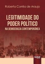 Capa do livro: Legitimidade do Poder Político na Democracia Contemporânea, Roberta Corrêa de Araujo