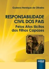 Capa do livro: Responsabilidade Civil dos Pais Pelos Atos Ilícitos dos Filhos Capazes, Gustavo Henrique de Oliveira