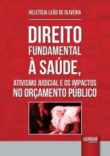 Capa do livro: Direito Fundamental à Saúde, Ativismo Judicial e os Impactos no Orçamento Público, Heletícia Leão de Oliveira