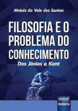 Capa do livro: Filosofia e o Problema do Conhecimento, Moisés do Vale dos Santos