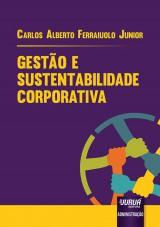 Capa do livro: Gestão e Sustentabilidade Corporativa, Carlos Alberto Ferraiuolo Junior