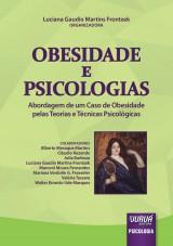 Capa do livro: Obesidade e Psicologias - Abordagem de um Caso de Obesidade pelas Teorias e Técnicas Psicológicas, Organizadora: Luciana Gaudio Martins Frontzek