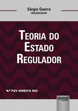 Capa do livro: Teoria do Estado Regulador - Volume I, Organizador: Sérgio Guerra