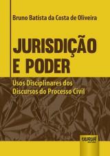 Capa do livro: Jurisdição e Poder, Bruno Batista da Costa de Oliveira