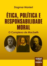 Capa do livro: �tica, Pol�tica e Responsabilidade Moral - O Complexo de Macbeth, Dagmar Manieri