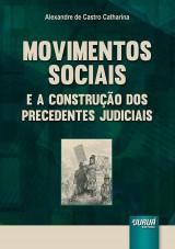 Capa do livro: Movimentos Sociais e a Construção dos Precedentes Judiciais, Alexandre de Castro Catharina