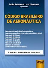 Capa do livro: Código Brasileiro de Aeronáutica - 6ª Edição - Atualizada até 01.08.2015, Organizadores: Emilio Sabatovski e Iara P. Fontoura