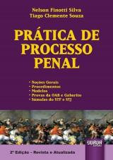 Capa do livro: Prática de Processo Penal - Noções Gerais - Procedimentos - Modelos - Provas da OAB e Gabarito - Súmulas do STF e STJ, Nelson Finotti Silva e Tiago Clemente Souza
