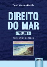 Capa do livro: Direito do Mar - Volume I - Textos Selecionados, Tiago Vinicius Zanella