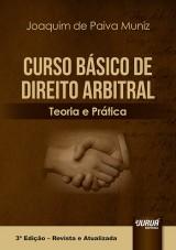 Capa do livro: Curso Básico de Direito Arbitral - Teoria e Prática, Joaquim de Paiva Muniz