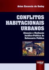 Capa do livro: Conflitos Habitacionais Urbanos - Atuação e Mediação Jurídico-Política da Defensoria Pública, Arion Escorsin de Godoy