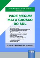 Capa do livro: Vade Mecum Mato Grosso do Sul - Especial para o concurso da Magistratura, Organizadores: Emilio Sabatovski e Iara P. Fontoura