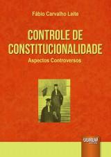 Capa do livro: Controle de Constitucionalidade - Aspectos Controversos, Fábio Carvalho Leite