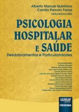 Capa do livro: Psicologia Hospitalar e Saúde - Desdobramentos e Particularidades, Organizadores: Alberto Manuel Quintana e Camila Peixoto Farias