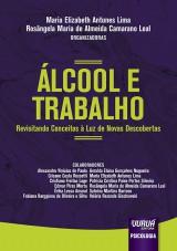 Capa do livro: Álcool e Trabalho, Organizadoras: Maria Elizabeth Antunes Lima e Rosângela Maria de Almeida Camarano Leal