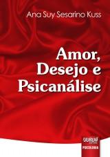 Capa do livro: Amor, Desejo e Psicanálise, Ana Suy Sesarino Kuss