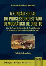 Capa do livro: Função Social do Processo no Estado Democrático de Direito, A, Roberto Antônio Darós Malaquias