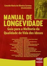 Capa do livro: Manual de Longevidade - Guia para a Melhoria da Qualidade de Vida dos Idosos, Organizadora: Ceneide Maria de Oliveira Cerveny