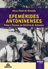 Capa do livro: Efemérides Antoninenses, Alceu Pinto de Almeida