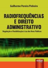 Capa do livro: Radiofrequências e Direito Administrativo, Guilherme Pereira Pinheiro