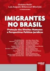 Capa do livro: Imigrantes no Brasil - Proteção dos Direitos Humanos e Perspectivas Político-Jurídicas, Coordenadores: Giuliana Redin e Luís Augusto Bittencourt Minchola