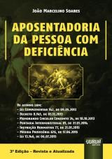 Capa do livro: Aposentadoria da Pessoa Com Defici�ncia - Edi��o Revisa e Atualizada, 3� Edi��o - Revista e Atualizada, Jo�o Marcelino Soares
